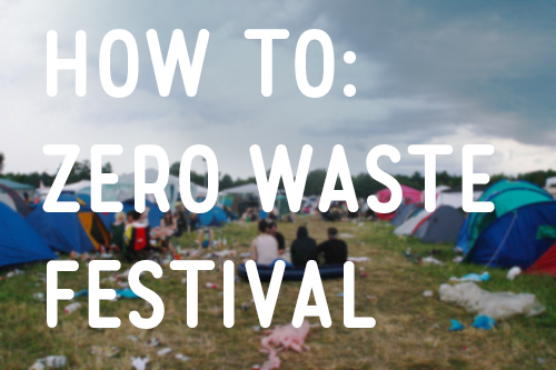 10 Tipps für ein Zero Waste Festival